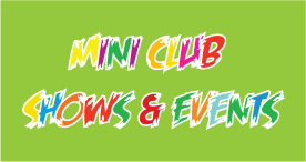Mini Club Shows & Events